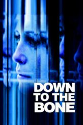 """Poster for the movie """"Down to the Bone"""""""